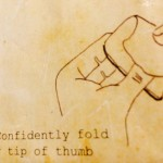 Confidently fold over with the tip of thumb